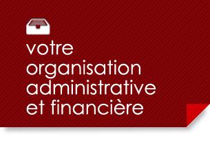 • Supervision de la comptabilité • Conduite des dossiers administratifs • Gestion du personnel • Suivi juridique • Relations avec les tiers